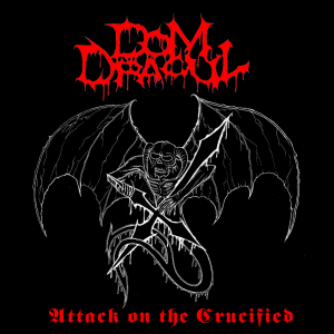 "DOM DRACUL - ""Attack On The Crucified"" 12"" LP 2018"