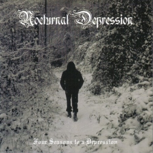 "NOCTURNAL DEPRESSION - ""Four Seasons to a Depression"" CD 2007/2010"