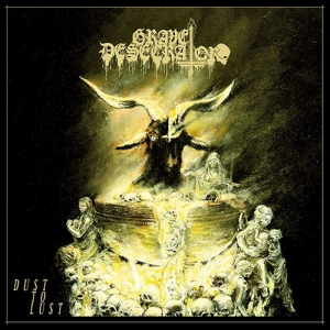 Grave Desecrator ‎– Dust To Lust CD 2016