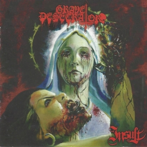 Grave Desecrator ‎– Insult CD 2013