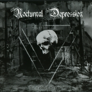 Nocturnal Depression ‎– The Cult Of Negation CD 2010
