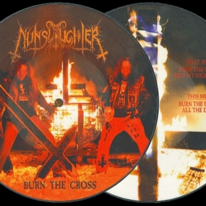 "NunSlaughter ‎– Burn The Cross pic 7"" EP 2014"