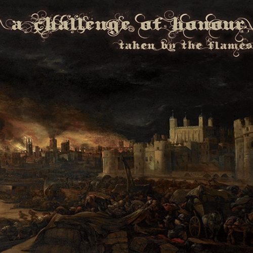 A Challenge Of Honour ‎– Taken By The Flames CD 2014