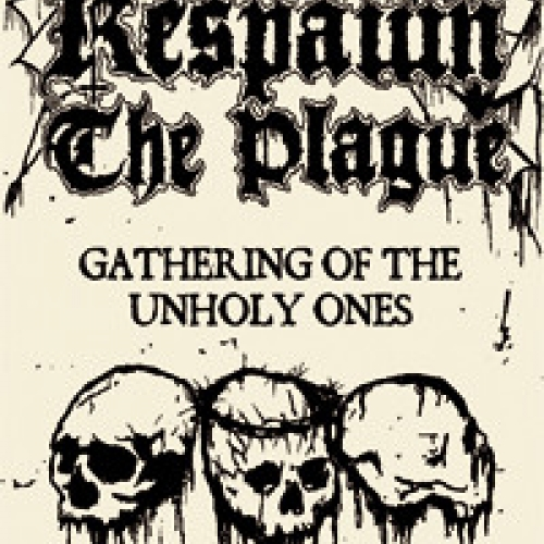 Respawn The Plague ‎– Gathering Of The Unholy Ones cassette 2013