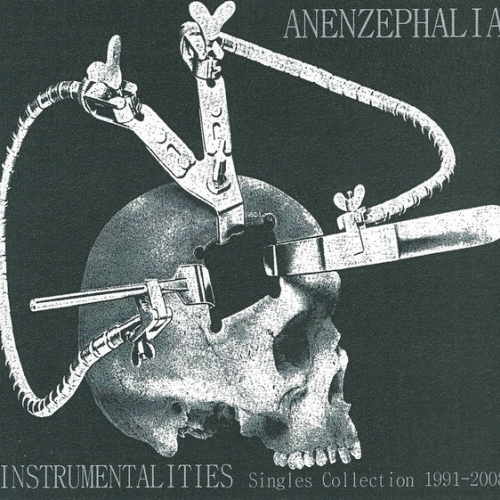 Anenzephalia ‎– Instrumentalities (Singles Collection 1991-2008) CD 2014