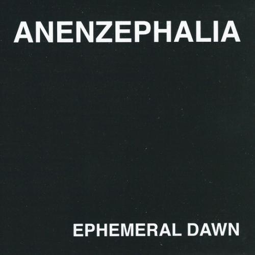 Anenzephalia ‎– Ephemeral Dawn digiCD 2007
