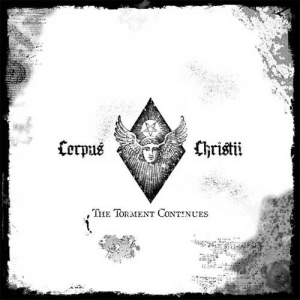 Corpus Christii ‎– The Torment Continues CD 2005