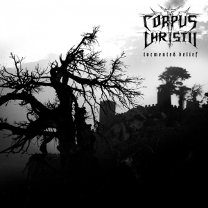 Corpus Christii ‎– Tormented Belief CD 2003