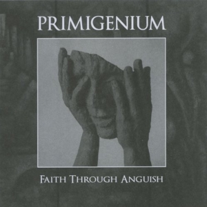 Primigenium ‎– Faith Through Anguish CD 2011