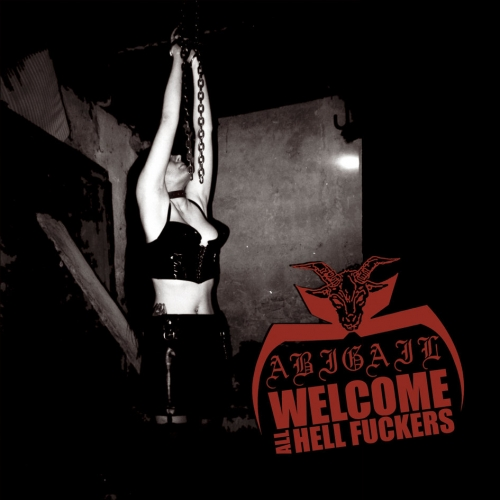 Abigail ‎– Welcome All Hell Fuckers CD 2010