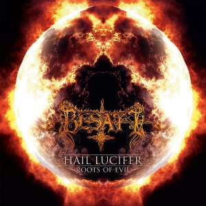 Besatt ‎– Hail Lucifer / Roots Of Evil CD 2013