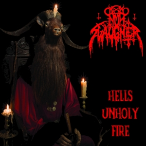 NunSlaughter ‎– Hell's Unholy Fire CD 2017