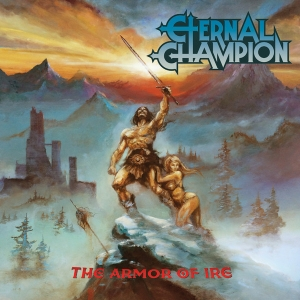 Eternal Champion ‎– The Armor Of Ire CD 2016
