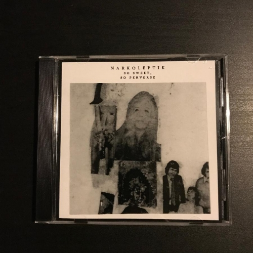 Narkoleptik ‎– So Sweet, So Perverse CD-R 2008