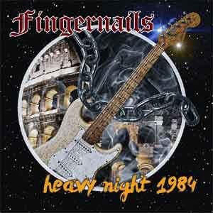 Fingernails - Heavy Night 1984 CD 2014