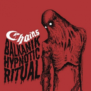 Chains ‎– Balkanik Hypnotic Ritual CDr 2015