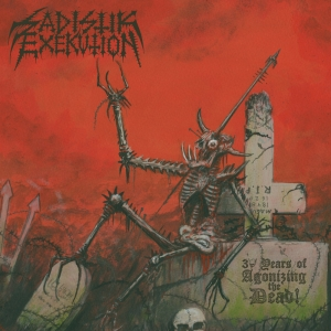 "Sadistik Exekution ‎– 30 Years Of Agonizing The Dead! 12"" LP 2019"