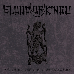 Blood Of Kingu ‎– Dark Star On The Right Horn Of The Crescent Moon CD 2014