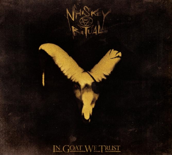 Whiskey Ritual ‎– In Goat We Trust CD 2015