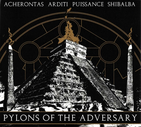 Acherontas / Arditi / Puissance / Shibalba ‎– Pylons Of The Adversary digiCD 2014