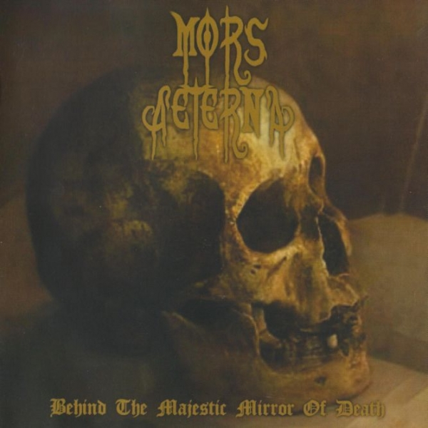Mors Aeterna ‎– Behind The Majestic Mirror Of Death mCD 2008
