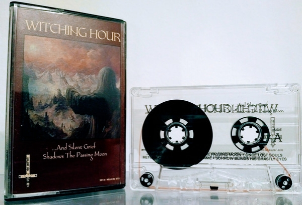 Witching Hour ‎– ...And Silent Grief Shadows The Passing Moon cassette 2019